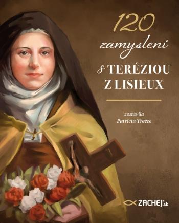 120 zamyslení s Teréziou z Lisieux