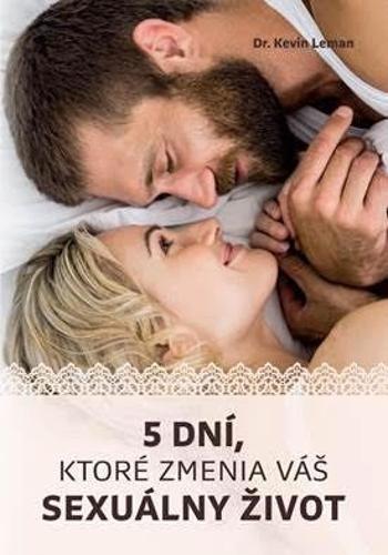 5 dní, ktoré zmenia váš sexuálny život