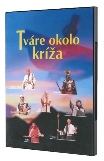 DVD - Tváre okolo kríža