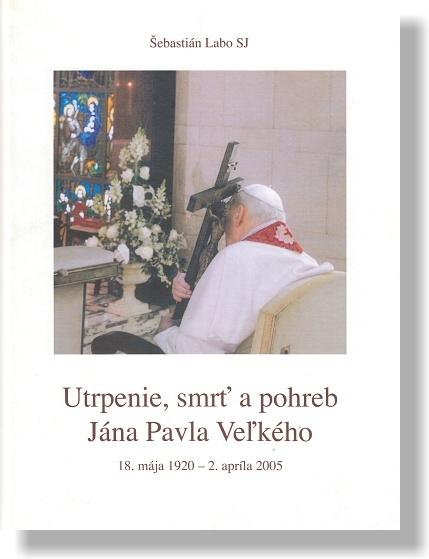 Utrpenie, smrť a pohreb Jána Pavla Veľkého