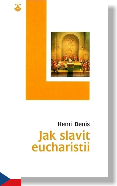 Jak slavit eucharistii