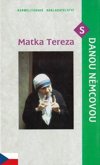 Matka Tereza s Danou Němcovou