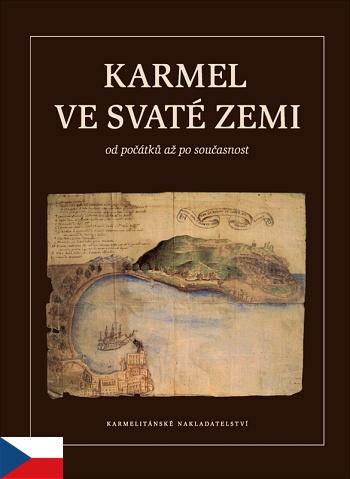 Karmel ve Svaté zemi od počátků až po současnost