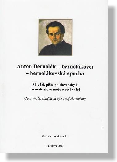 Anton Bernolák - bernolákovci - bernolákovská epocha