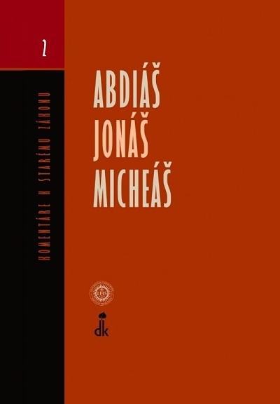 Abdiáš, Jonáš, Micheáš - Komentáre k Starému zákonu 2