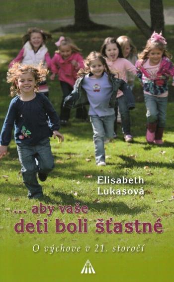 ... aby vaše deti boli šťastné