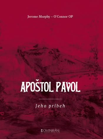 Apoštol Pavol - jeho príbeh