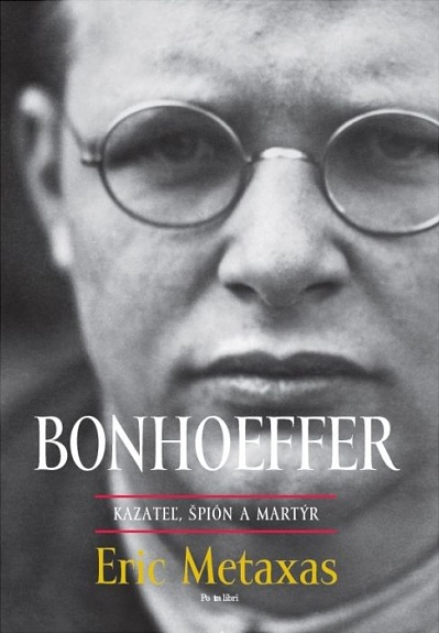 BONHOEFFER - kazateľ, špión a martýr
