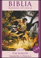 CD - Biblia 13. / Čas sudcov, Samson a Dalila
