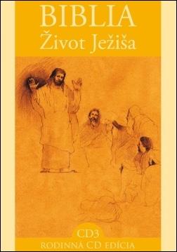 CD - BIBLIA / Život Ježiša 3.