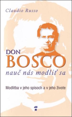 Don Bosco nauč nás modliť sa