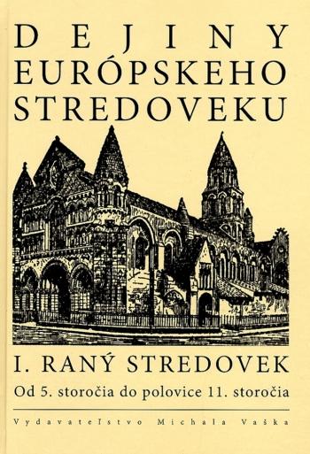 Dejiny európskeho stredoveku - I. Raný stredovek