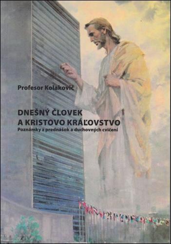 Dnešný človek a Kristovo kráľovstvo