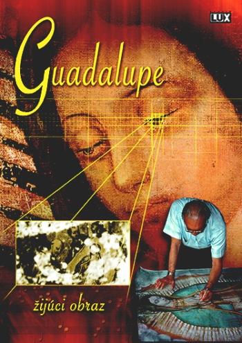 DVD - Guadalupe - žijúci obraz
