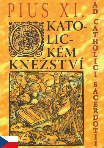 Ad Catholici Sacerdotii - o katolickém kněžství