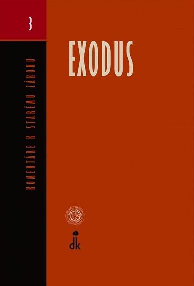EXODUS - Komentáre k Starému zákonu 3