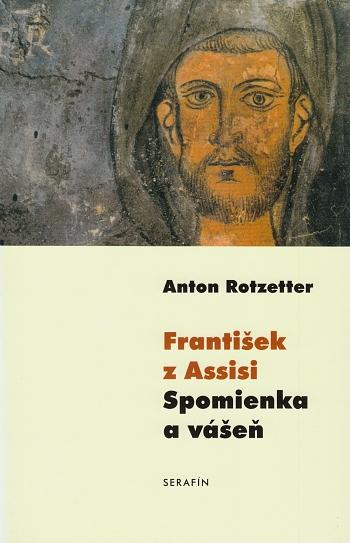 František z Assisi. Spomienka a vášeň