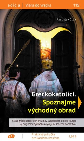 Gréckokatolíci. Spoznajme východný obrad (115)