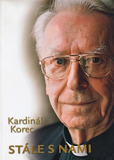 Kardinál Korec stále s nami