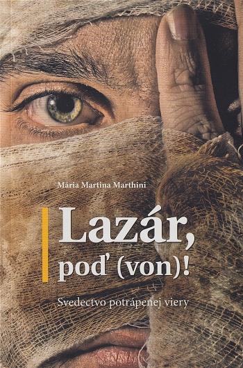 Lazár, poď (von)!