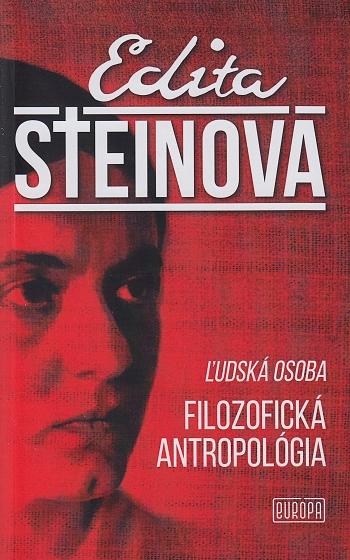 Edita Steinová - Ľudská osoba; Filozofická antropológia