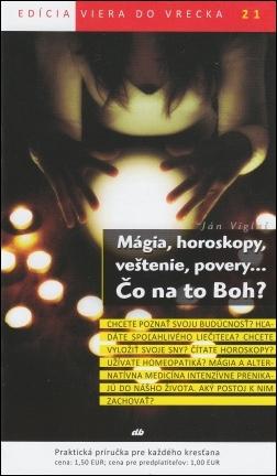 Mágia, horoskopy, veštenie, povery... Čo na to Boh? (21)