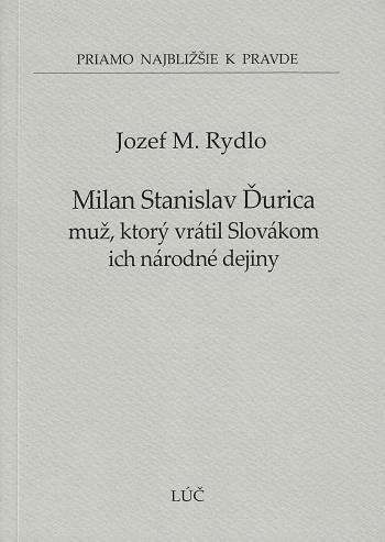 Milan Stanislav Ďurica - muž, ktorý vrátil Slovákom ich dejiny (45)