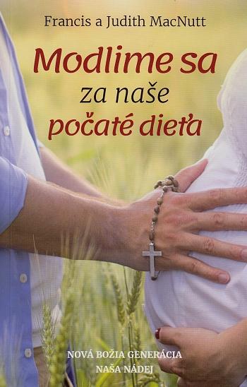 Modlime sa za naše počaté dieťa