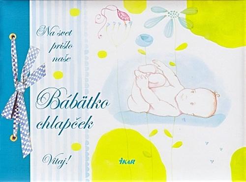 Na svet prišlo naše Bábätko - chlapček (nové vydanie)