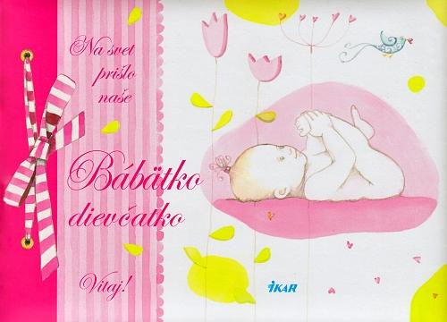Na svet prišlo naše Bábätko - dievčatko (nové vydanie)