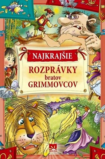 Najkrajšie rozprávky bratov Grimmovcov (2. vydanie)