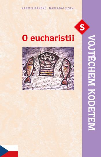 O eucharistii s Vojtěchem Kodetem / KNA - CZ