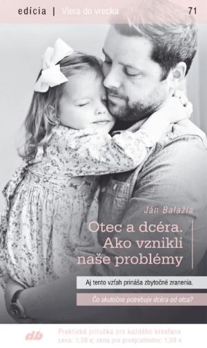 Otec a dcéra. Ako vznikli naše problémy (71)