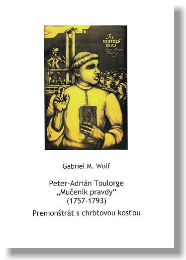 """Peter-Adrián Toulorge - """"Mučeník pravdy"""" (1757 - 1793)"""