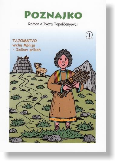 Poznajko - Tajomstvo vrchu Mórija - Izákov príbeh