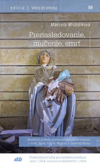 Prenasledovanie, mučenie, smrť...(88)