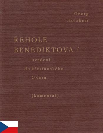 Řehole Benediktova - uvedení do křesťanského života
