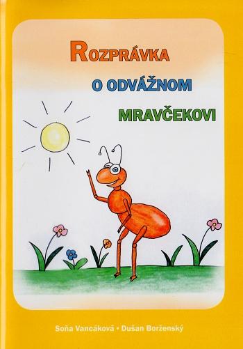 Rozprávka o odvážnom mravčekovi