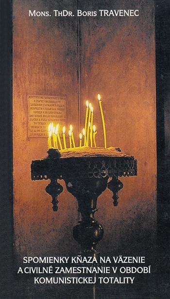 Spomienky kňaza na väzenie a civilné zamestnanie v období komunistickej totality