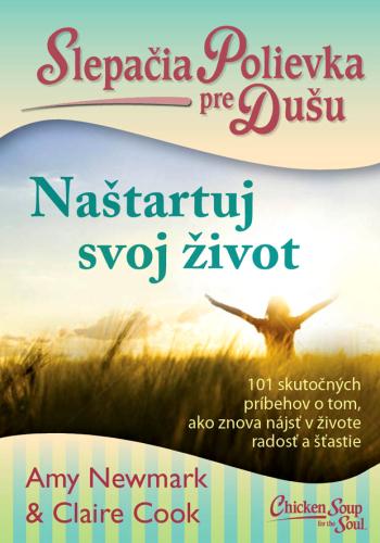 Slepačia Polievka pre Dušu: Naštartuj svoj život