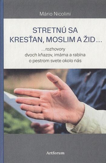 Stretnú sa kresťan, moslim a žid...