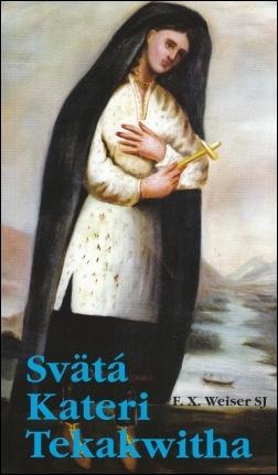 Svätá Kateri Tekakwitha
