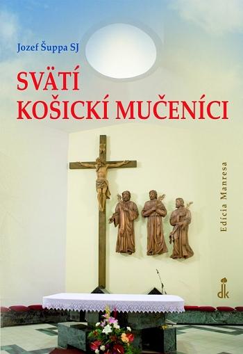 Svätí košickí mučeníci