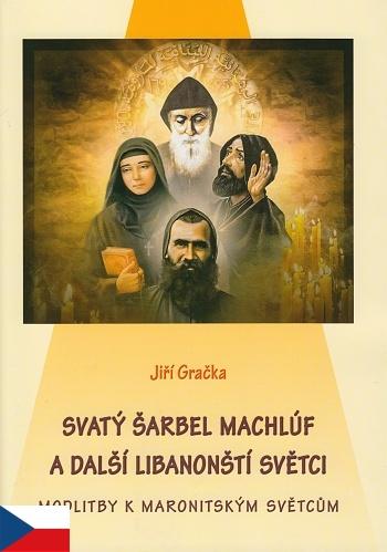 Svatý Šarbel Machlúf a další libanonští světci