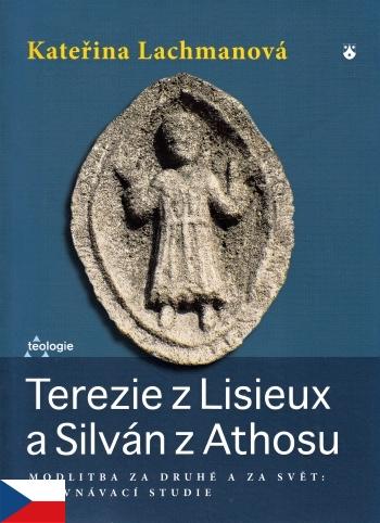 Terezie z Lisieux a Silván z Athosu