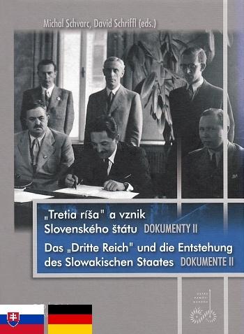 Tretia ríša a vznik Slovenského štátu. Dokumenty II.