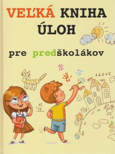 Veľká kniha úloh pre predškolákov