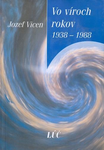 Vo víroch rokov 1938 - 1988
