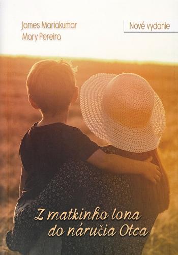 Z matkinho lona do náručia Otca (Nové vydanie)