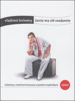 Vladimír Krčméry: Ženie ma zlé svedomie